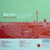 Berlin Lounge: Berlin by Night 12.00 AM