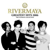 Rivermaya Greatest Hits 2006 (The Ultimate Collection)
