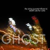 Death Cab For Cutie, Ghost: The String Quartet Tribute to