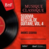 Segovia: Récital de guitare, vol. 4 (Mono version)
