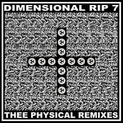 Dimensional Rip 7: Thee Physical Remixes