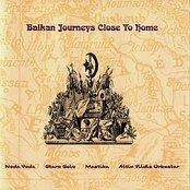 Balkan Journeys Close to Home
