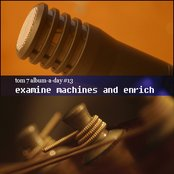 Examine Machines and Enrich