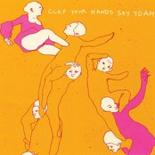 Clap Your Hands Say Yeah 4611193c4f0747ba8780442894724bb3