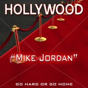 """Mike Jordan"" Go Hard or Go Home"