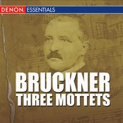 Bruckner - Three Mottets