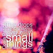 Tiny drops, handshakes, vibes within and all those small things that make sense