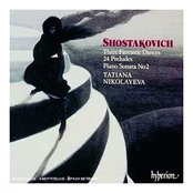 Shostakovich: 3 Fantastic Dances, 24 Preludes, Piano Sonata No. 2