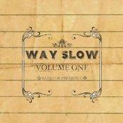 Way Slow Volume One