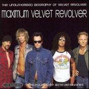 Maximum Velvet Revolver: The Unauthorised Biography of Velvet Revolver