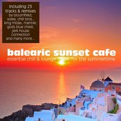 Balearic Sunset Cafe - Essential Chill & Lounge Music For The Summertime