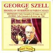 Beethoven: Violin Concerto, Op. 61 - Dvorak: Cello Concerto, Op. 104 (feat. Bronislaw Huberman, Pablo Casals)