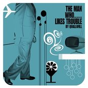 The Man Who Likes Trouble