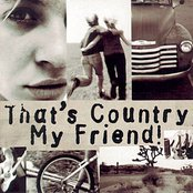 That's Country My Friend