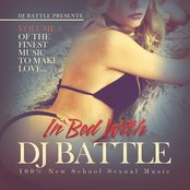 In Bed With DJ Battle, Vol. 3 (The Finest Music to Make Love - 100% New School Sexual Music)