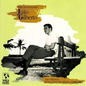 The Legendary Joao Gilberto