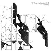 The Phenomenal Handclap Band Remixes