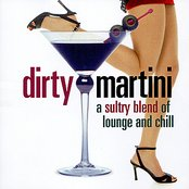 Dirty Martini - A Sultry Blend of Lounge and Chill