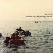 Go When The Morning Shineth