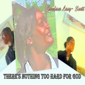 There's Nothing Too Hard For God