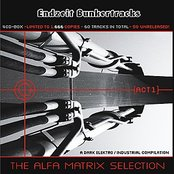 Endzeit Bunkertracks - Act I: The Alfa Matrix Selection