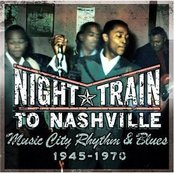 Night Train To Nashville: Music City Rhythm & Blues