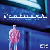 Bootwerk: A Bastard Pop Tribute to Kraftwerk