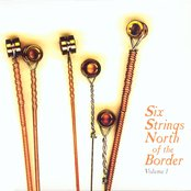 Six Strings North of the Border - Volume 1