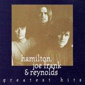 Hamilton, Joe Frank & Reynolds-Greatest Hits