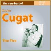 The Very Best of Xavier Cugat: Tico Tico