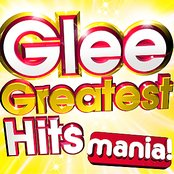 Glee Greatest Hits Mania! - Classic hits from the World's No.1 entertainment series