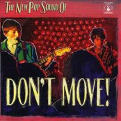 The New Pop Sounds Of : Don't Move!