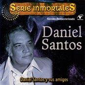 Serie Inmortales - Daniel Santos Y Sus Amigos