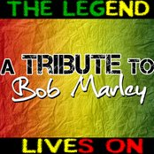 The Legend Lives On - A Tribute To Bob Marley