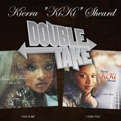 Double Take - Kierra Kiki Sheard