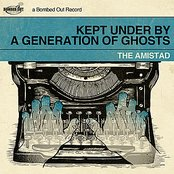 Kept Under by a Generation of Ghosts
