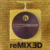 Tyler Adam & TyGuy Productions Presents: reMIX3D Vol. 1