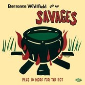 Barrence Whitfield & The Savages (Plus 10 More For The Pot)
