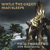 While The Green Man Sleeps
