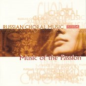 Russian Choral Music Vol. 1: Music Of The Passion In Russian Tradition