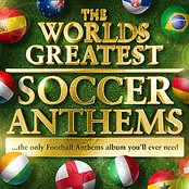 Worlds Greatest Soccer Anthems 2010 -  40 Unofficial Football Anthems for the World Cup