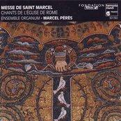 Messe de Saint Marcel - Chants de l'église de Rome