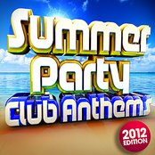 Summer Party Club Anthems 2012 - 30 Massive Ibiza, Magaluf, Ayia Napa, Zante, Malia Dance Floorfillers
