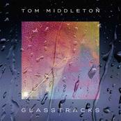 album Glasstracks by Tom Middleton
