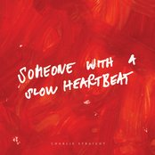 Someone With a Slow Heartbeat
