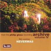 From the Philip Glass Recording Archive, Volume 4: Neverwas