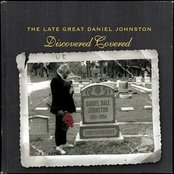 The Late, Great Daniel Johnston: Discovered Covered