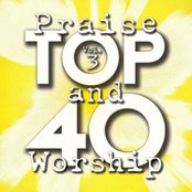 Top 40 Praise And Worship Vol. 3