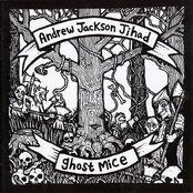 Andrew Jackson Jihad / Ghost Mice
