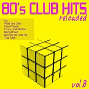 80's Club Hits Reloaded, Vol. 8 (Best Of Dance, House, Electro & Techno Remix Classics)